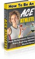 How To Be An Ace Athlete PLR Ebook