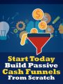 Build Passive Cash Funnels PLR Ebook
