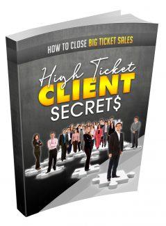 High Ticket Clients Secrets MRR Ebook