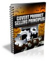 Covert Product Selling Principles PLR Ebook With Video