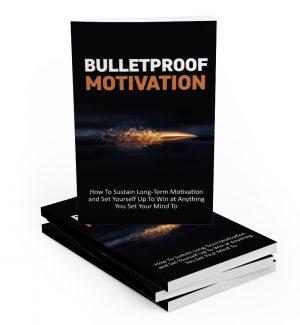 Bulletproof Motivation MRR Ebook