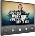 Stop Worrying What Other People Think Of You - Video ...
