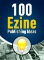 100 Ezine Publishing Ideas Give Away Rights Ebook