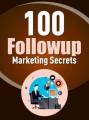 100 Followup Marketing Secrets Give Away Rights Ebook