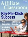 Affiliate Classroom : Pay-Per-Click Success Give Away ...