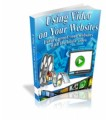 Using Video On Your Websites Mrr Ebook