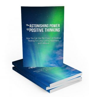 Astonishing Power Of Positive Thinking MRR Ebook