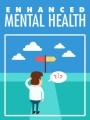 Enhanced Mental Health Give Away Rights Ebook