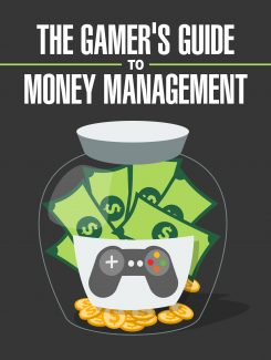 Gamers Guide To Money Management MRR Ebook
