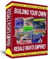 Building Your Own Resale Rights Empire Resale Rights Ebook