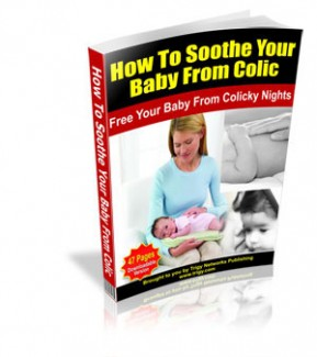 How To Soothe Your Baby From Colic Mrr Ebook