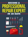 Become A Professional Repair Expert In 30 Days MRR Ebook