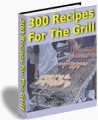 300 Recipes For The Grill Resale Rights Ebook
