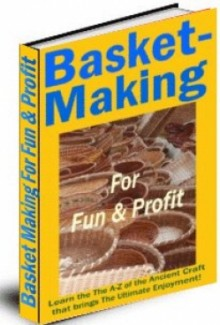 Basket-Making For Fun  Profit Resale Rights Ebook
