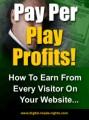Pay Per Play Profits MRR Ebook