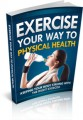 Exercise Your Way To Physical Health Give Away Rights Ebook
