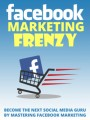 Facebook Marketing Frenzy Give Away Rights Ebook