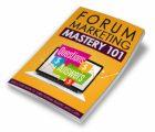 Forum Marketing Mastery 101 MRR Ebook