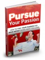 Pursue Your Passion Give Away Rights Ebook