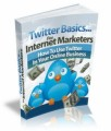Twitter Basics For Internet Marketers Mrr Ebook