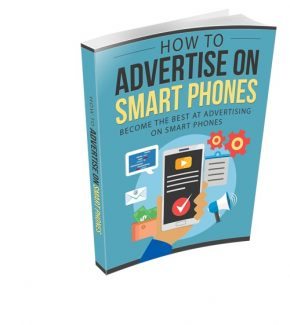 How To Advertise On Smart Phones Resale Rights Ebook