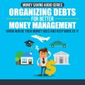 Organizing Debts For Better Money Management MRR Audio