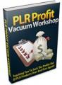 Plr Profits Vaccum Workshop Personal Use Video