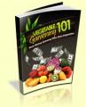 Vegetable Gardening 101 MRR Ebook
