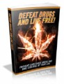 Defeat Drugs And Live Free! Mrr Ebook