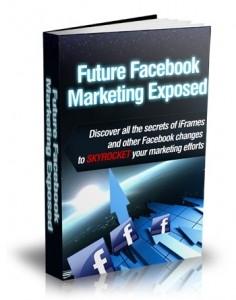 Future Facebook Marketing Exposed Mrr Ebook