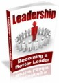 Leadership - Becoming A Better Leader Plr Ebook