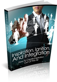 Inspiration, Ignition, And Integration Give Away Rights Ebook