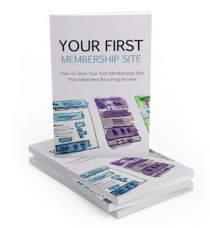 Your First Membership Site MRR Ebook