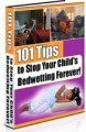 101 Tips To Stop Your Child's Bedwetting Forever Resale ...