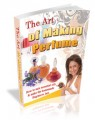 The Art Of Making Perfume Mrr Ebook