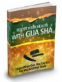 Boost Your Health With Gua Sha Mrr Ebook