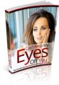 CanT Keep My Eyes Off You Give Away Rights Ebook