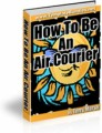 How To Be An Air Courier MRR Ebook