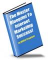 The Master Blueprint To Internet Marketing Success MRR Ebook