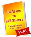 Six Ways To Sell Photos PLR Ebook