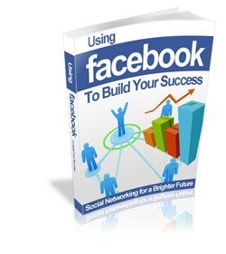 Using Facebook To Build Your Success MRR Ebook