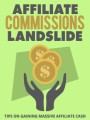 Affiliate Commissions Landslide Give Away Rights Ebook