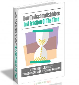 How To Accomplish More In A Fraction Of The Time MRR Ebook