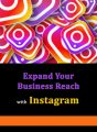 Using Instagram To Expand Your Business Reach PLR Ebook