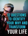 12 Questions To Identify Your Why And Transform Your ...