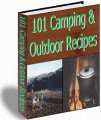 101 Camping  Outdoor Recipes Resale Rights Ebook