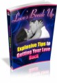 Love's Break Up - Explosive Tips To Getting Your Love ...