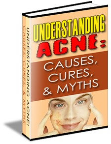 Understanding Acne: Causes, Cures,  Myths Resale Rights Ebook