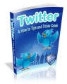 Twitter A How To Tips And Tricks Guide Mrr Ebook