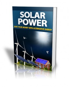 Solar Power – Save Your Money With Alternative Energy Mrr Ebook